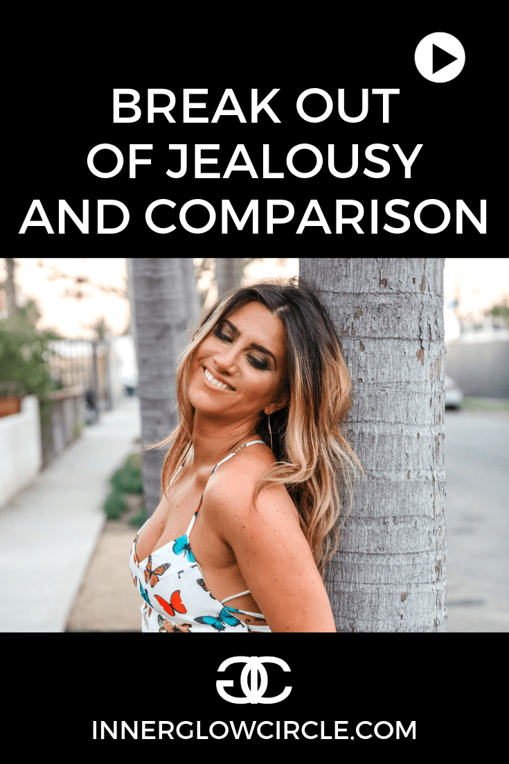 break out of jealousy and comparison